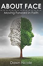 ABOUT FACE: Moving Forward in Faith
