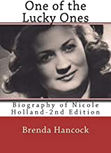 One of the Lucky Ones--Revised Edition: Biography of Nicole Holland
