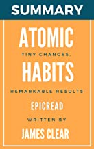 Summary: Atomic Habits : An Easy & Proven Way to Build Good Habits & Break Bad Ones