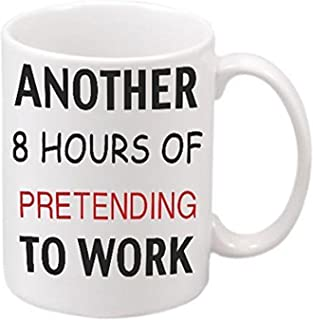 ZMvise Another 8 Hours of PRETENDING to Work Fashion Quotes White Ceramic Mug Cup Perfect Christmas Halloween Gfit