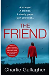 The Friend: A gripping and addictive new thriller for 2021 from the top 5 Kindle best seller Kindle Edition