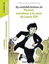 """<a href=""""/node/187998"""">La véritable histoire de Pierrot, serviteur à la cour de Louis XIV</a>"""
