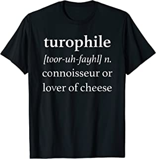 Turophile Shirt Cheese Lover Cheese Connoisseur Gift