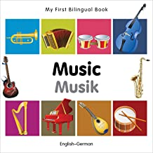 My First Bilingual Book–Music (English–German) (German and English Edition)