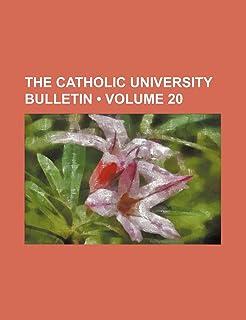 The Catholic University Bulletin (Volume 20)