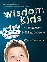 Wisdom Kids: 40 Character Building Lessons