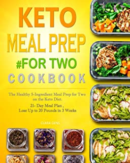 Keto Meal Prep #for Two Cookbook: The Healthy 5-Ingredient Meal Prep for Two on the Keto Diet. 21- Day Meal Plan, Lose Up ...