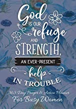 God Is Our Refuge and Strength An Ever Present Help In Trouble: 365 Day Prayer and Action Planner For Busy Christian Women . Female Entrepreneurs and ... Need This Simple Undated Diary For Success