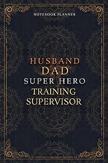 Training Supervisor Notebook Planner - Luxury Husband Dad Super Hero Training Supervisor Job Title Working Cover: To Do Li...