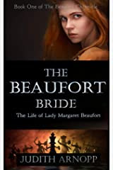 The Beaufort Bride: Margaret Beaufort: Mother of the Tudor dynasty (The Beaufort Chronicles Book 1) Kindle Edition