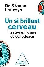 Un si brillant cerveau: Les états limites de conscience (French Edition)