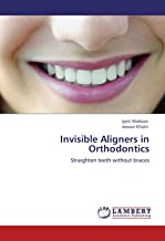 Invisible Aligners in Orthodontics: Straighten teeth without braces