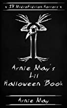 Arnie May's Lil Halloween Book: (13 Microfiction Horrors)
