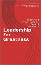 Leadership for Greatness: Leadership Lessons from the Book of Nehemiah