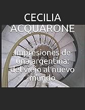 Impresiones de una argentina: del viejo al nuevo mundo (Spanish Edition)