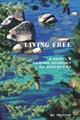 LIVING FREE A Rebel's Daring Journey of Discovery (B/W) Broché