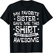 Best My Favorite Sister Gave Me This Shirt Brother Kids Boys Gift T-Shirt Review
