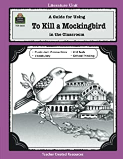 To Kill a Mockingbird: A Guide for Using in the Classroom