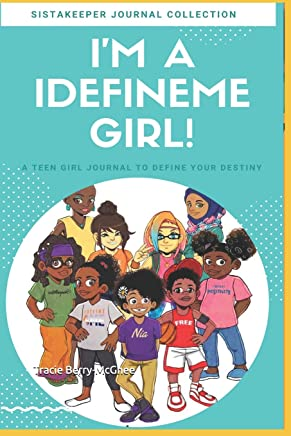 Im an I DEFINEME Girl!: A teen girl journey to define your journey