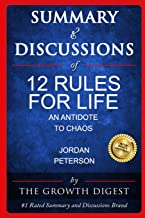 Summary and Discussions of 12 Rules for Life: An Antidote to Chaos By Jordan Peterson