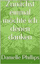 Zunächst einmal möchte ich denen danken (German Edition)