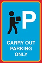 Carry Out Parking Only Print Person Picture Parking Lot Office Business Notice Sign