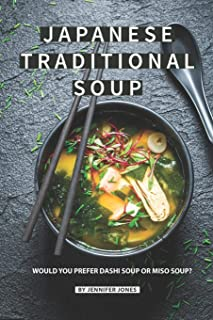 Japanese Traditional Soup: Would You Prefer Dashi Soup or Mi