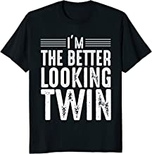 I'm The Better Looking Twin Funny Family Twins T-Shirt