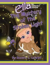 The Mystery of the Stolen Light: Ella the Enchanted Princess