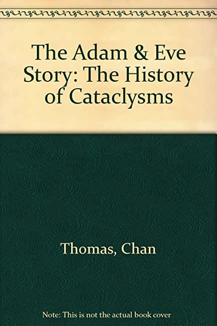 The Adam & Eve Story: The History of Cataclysms