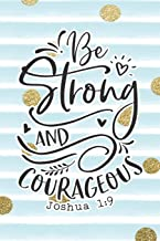 Be Strong And Courageous Joshua 1:9: Bible Verse Notebook with Christian Quote (Scripture Journals for Church & Sermon)
