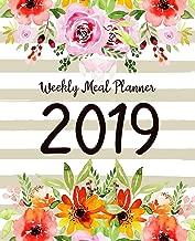 Weekly Meal Planner 2019: A Year - 365 Daily - 52 Week 2019 Calendar Meal Planner Daily Weekly and Monthly For Track & Plan Your Meals Food Planner Jan 2019 - Dec 2019   Watercolor Floral Design