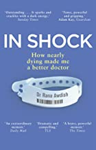 In Shock: How Nearly Dying Made Me a Better Intensive Care Doctor