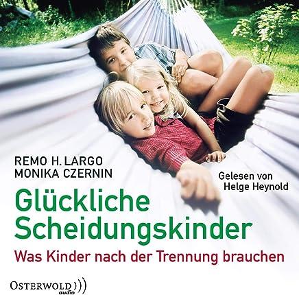 Glückliche Scheidungskinder: Was Kinder nach der Trennung brauchen: 2 CDs