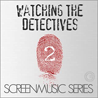 Screenmusic Series - Watching the Detectives, Vol. 2