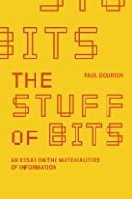 The Stuff of Bits: An Essay on the Materialities of Information (The MIT Press) (English Edition)