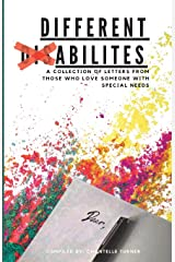 Different Abilities: A Collection Of Letters From Those Who Love Someone With Special Needs Paperback