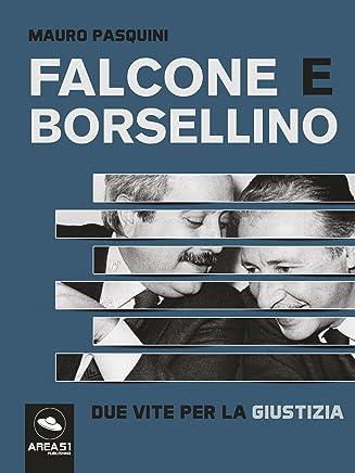 Falcone e Borsellino. Due vite per la giustizia