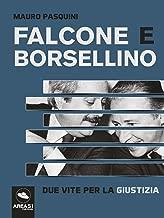 Falcone e Borsellino. Due vite per la giustizia (Italian Edition)