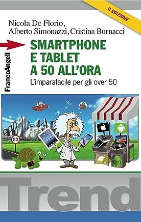 Smartphone e tablet a 50 allora: Limparafacile per gli over 50 (Trend Vol. 276)