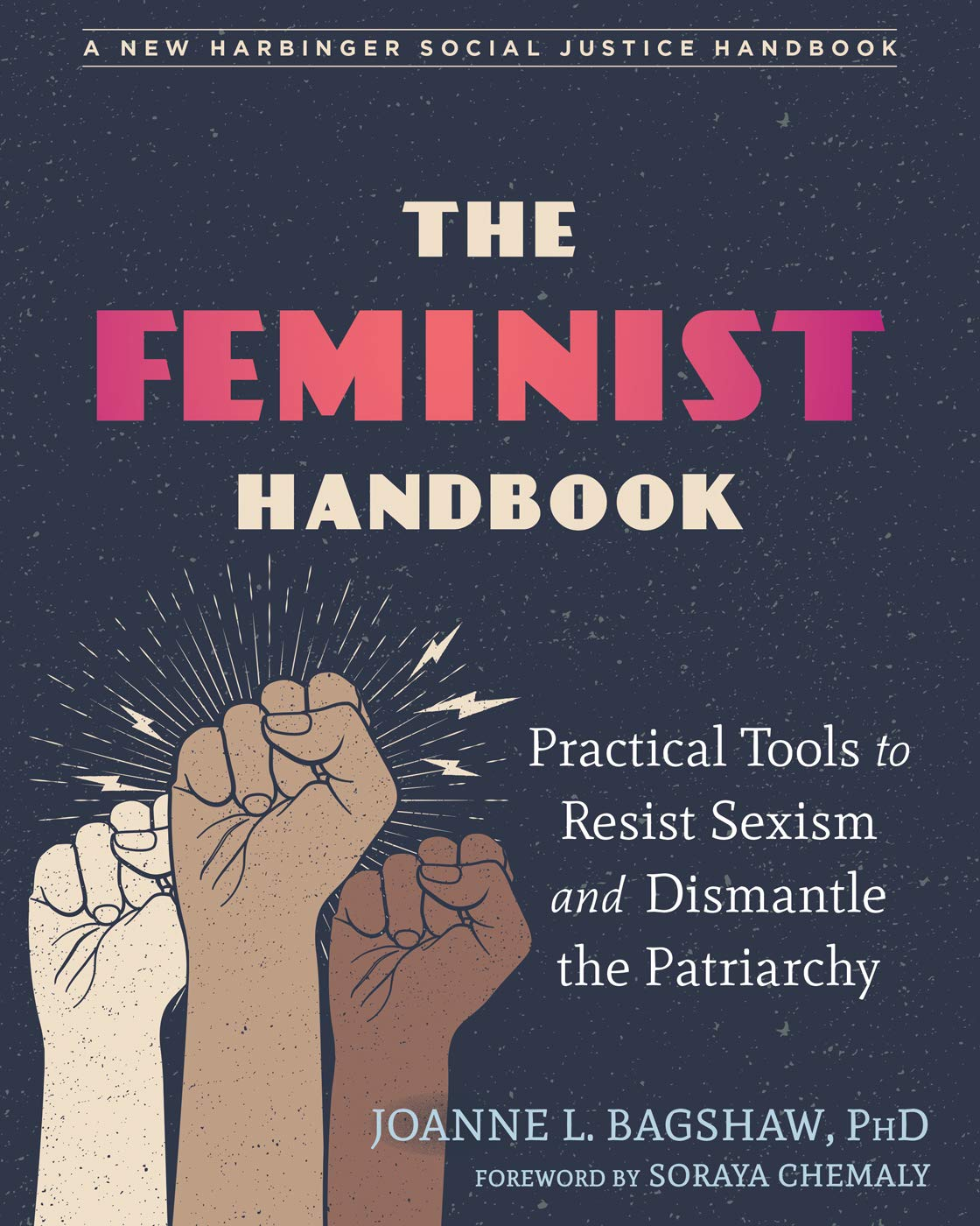 Image OfThe Feminist Handbook: Practical Tools To Resist Sexism And Dismantle The Patriarchy (The Social Justice Handbook Series)