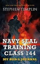 Navy SEAL Training Class 144: My BUD/S Journal