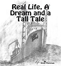 Real Life, a Dream and a Tall Tale