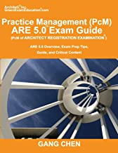 Practice Management (PcM) ARE 5.0 Exam Guide (Architect Registration Examination): ARE 5.0 Overview, Exam Prep Tips, Guide, and Critical Content