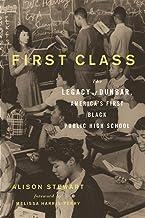 First Class: The Legacy of Dunbar, America's First Black Public High School (English Edition)