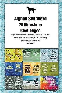 Afghan Shepherd (Kuchi) 20 Milestone Challenges Afghan Shepherd Memorable Moments.Includes Milestones for Memories, Gifts, Grooming, Socialization & Training Volume 2