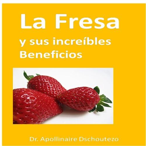 La Fresa y sus Increíbles Beneficios