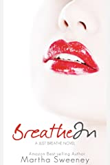 Breathe In (Just Breathe Book 1) Kindle Edition