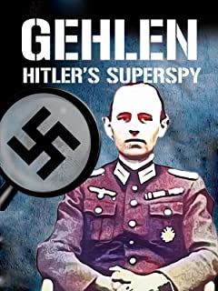 Gehlen: Hitler's Superspy