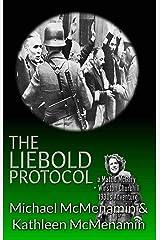 The Liebold Protocol: a Mattie McGary + Winston Churchill Adventure 1930's Adventure (Mattie McGary + Winston Churchill Adventures Book 7) Kindle Edition